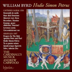 The Byrd Edition, Vol 11: Hodie Simon Petrus by William Byrd ;   The Cardinall's Musick ,   Andrew Carwood