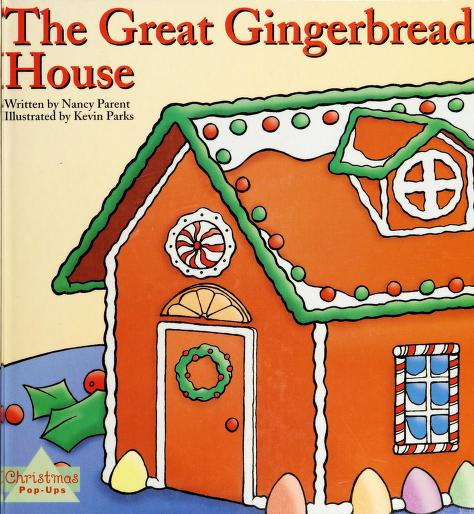 The Great gingerbread house by Nancy Parent